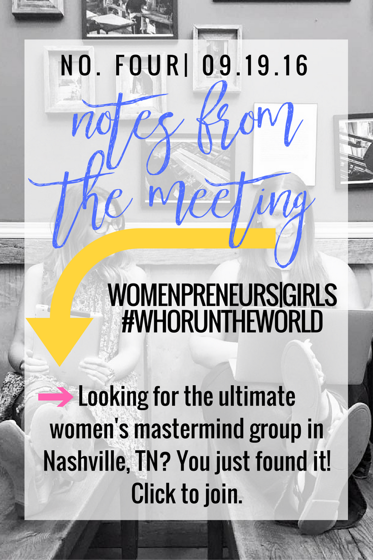 Join the local Nashville Womenpreneurs Meet Up! We meet on the third Monday of each month to discuss common business practice plus lend support while growing our businesses.