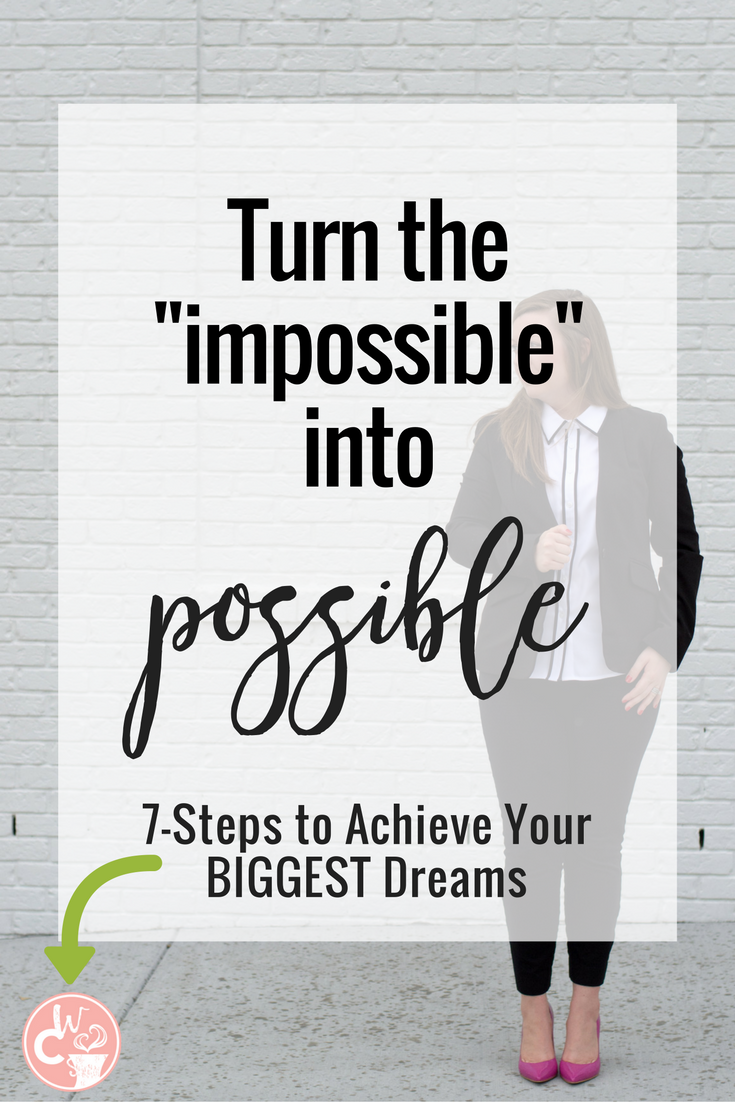 Your dreams are reachable. You CAN do this. Don't let anyone tell you otherwise. Here are 7-Steps to achieving your biggest dreams yet!