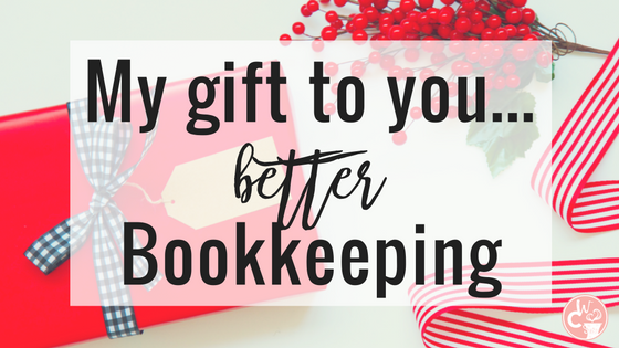 Give your business the gift of better bookkeeping!